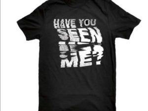 Tee Shirt CULT Have You Seen Me