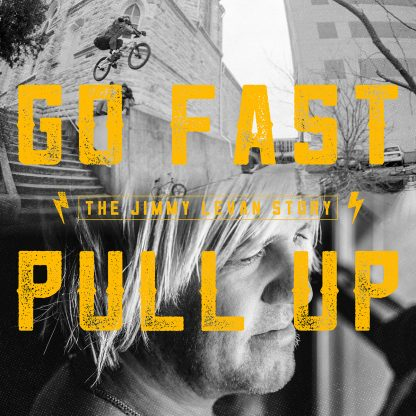 Documentaire Go Fast Pull Up Jimmy Levan Dvd ou Blu Ray